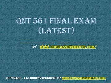 qnt 561 practice quiz For more classes visitwwwsnaptutorialcom qnt 561 week 1 individual practice problems (chapter 2 and 4)qnt 561 week 1 if you are searching for qnt 561 final exam.