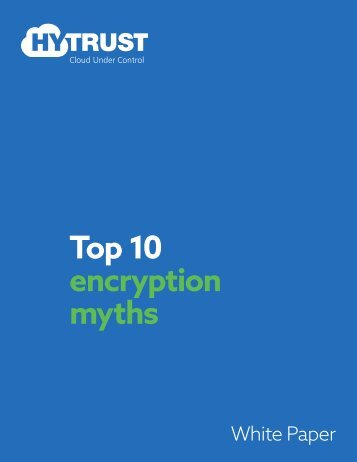 Top 10 encryption myths