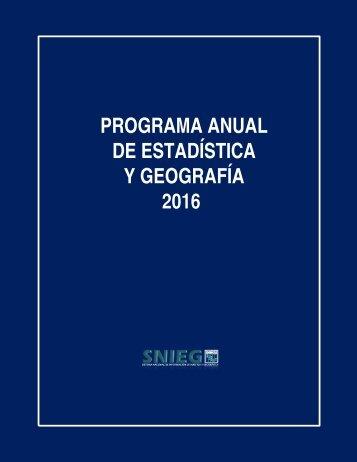 PROGRAMA ANUAL DE ESTADÍSTICA Y GEOGRAFÍA 2016