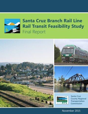 Santa Cruz Branch Rail Line Rail Transit Feasibility Study Final Report