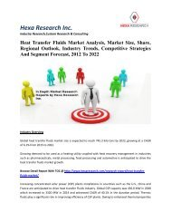 Heat Transfer Fluids Market Analysis, Market Size, Share, Regional Outlook, Industry Trends, Competitive Strategies And Segment Forecast, 2012 To 2022