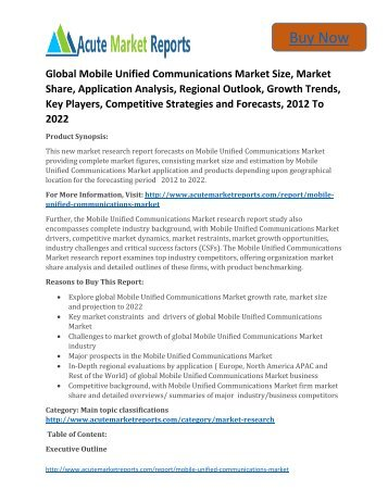 Global Mobile Unified Communications Market Size, Market Share, Application Analysis, Regional Outlook, Growth Trends, Key Players, Competitive Strategies and Forecasts, 2012 To 2022