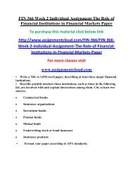 FIN 366 Week 2 Individual Assignment The Role of Financial Institutions in Financial Markets Paper