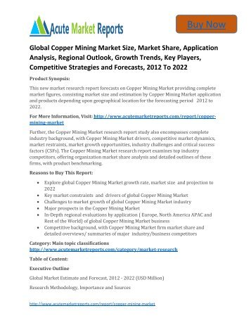 Global Copper Mining Market Size, Market Share, Application Analysis, Regional Outlook, Growth Trends, Key Players, Competitive Strategies and Forecasts, 2012 To 2022