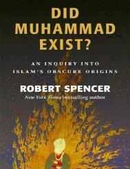 robert spencer-did muhammad exist__ an inquiry into islams obscure origins-intercollegiate studies institute (2012) (1)