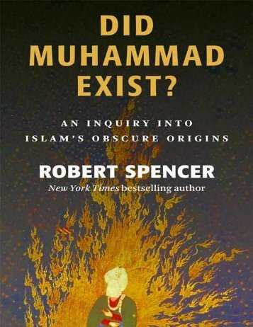 robert spencer-did muhammad exist__ an inquiry into islams obscure origins-intercollegiate studies institute (2012) (1)