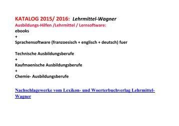 Technik-Weiterbildung: Katalog 2016 vom Woerterbuch - und Lexikonverlag Lehrmittel-Wagner (de-englisch Leseproben zu Mechatronik Elektronik Kfz)