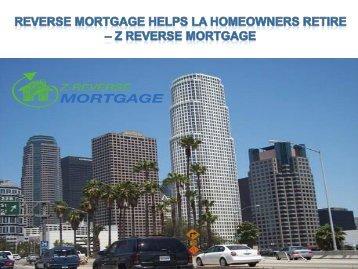 Reverse Mortgage Helps LA Homeowners Retire - Z Reverse Mortgage