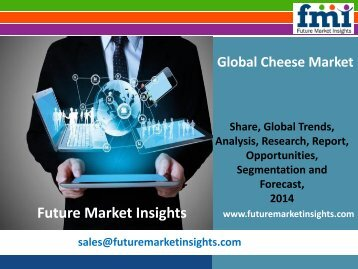 Research Report and Overview on Cheese Market, 2014 - 2020