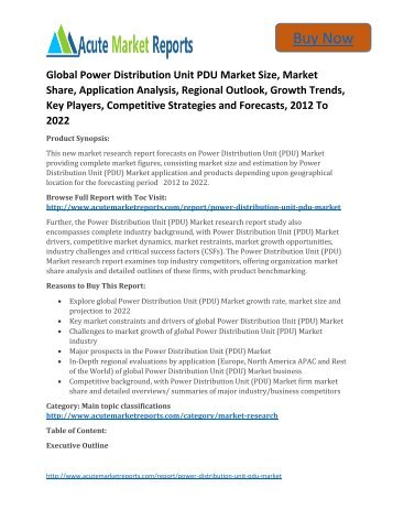 Global Power Distribution Unit PDU Market Size, Market Share, Application Analysis, Regional Outlook, Growth Trends, Key Players, Competitive Strategies and Forecasts, 2012 To 2022