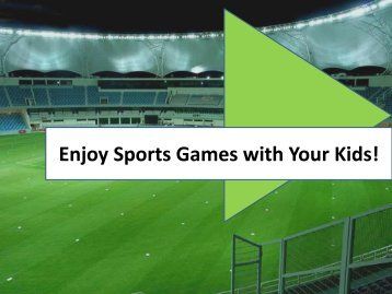 Enjoy Sports Games with Your Kids!
