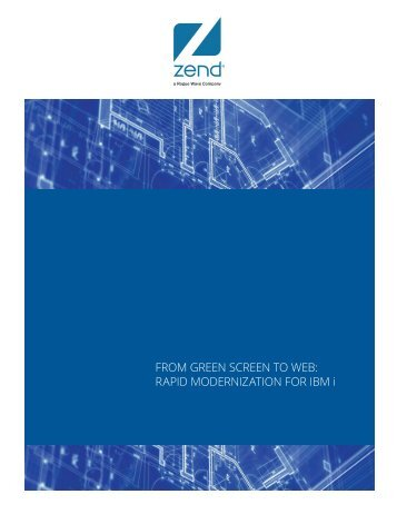 FROM GREEN SCREEN TO WEB RAPID MODERNIZATION FOR IBM i