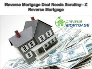 Reverse Mortgage Deal Needs Scrutiny - Z Reverse Mortgage