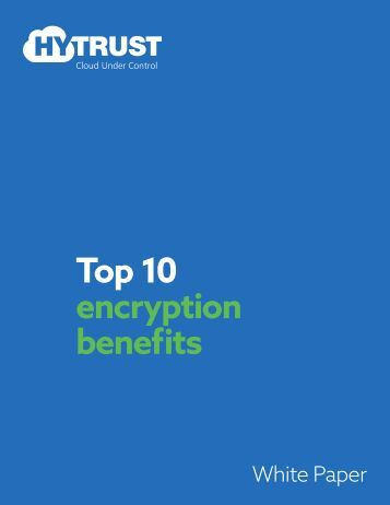 Top 10 encryption benefits
