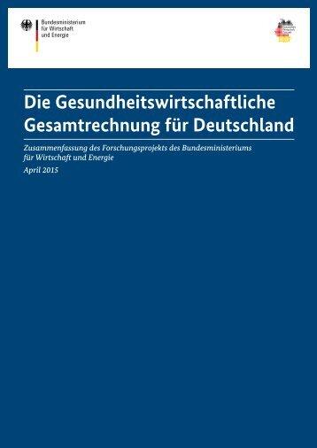 Die Gesundheits wirt schaft liche Gesamtrechnung für Deutschland