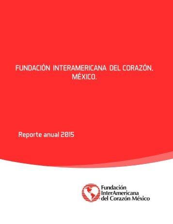 FUNDACIÓN INTERAMERICANA DEL CORAZÓN MÉXICO Reporte anual 2015