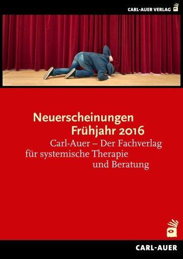 Carl-Auer Buchhandelsvorschau Frühjahr 2016