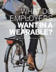 EMPLOYER GUIDE TO WEARABLES - Page 4
