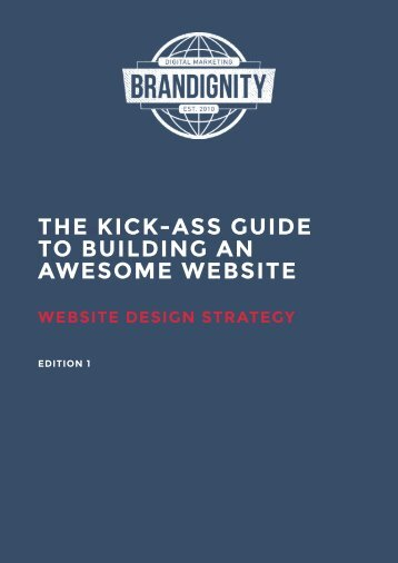 A Kick-Ass Guide to Building an Awesome Website
