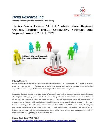 Electric Water Heaters Market Analysis, Share, Regional Outlook, Industry Trends, Competitive Strategies And Segment Forecast, 2012 To 2022