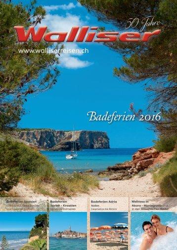 Walliser Reisen Badeferien 2016