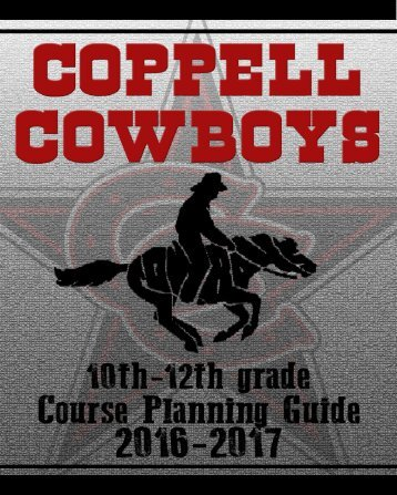 Coppell High School Curriculum Course Guide 10 – 12 Grades 2016 - 2017