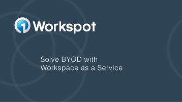 Solve BYOD with ! Workspace as a Service!