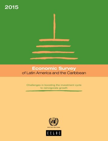 Economic Survey of Latin America and the Caribbean 2015: Challenges in boosting the investment cycle to reinvigorate growth