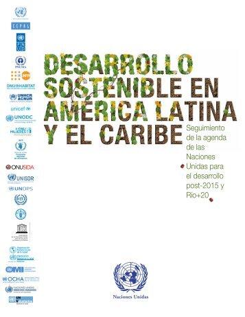 Desarrollo sostenible en América Latina y el Caribe. Seguimiento de la agenda de las Naciones Unidas para el desarrollo post-2015 y Río+20