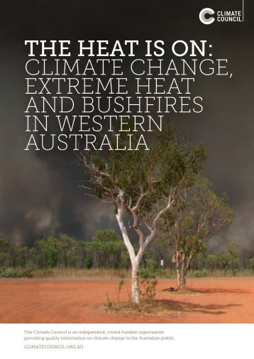 THE HEAT IS ON CLIMATE CHANGE EXTREME HEAT AND BUSHFIRES IN WESTERN AUSTRALIA