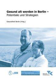 Gesund alt werden in Berlin – Potentiale und ... - Gesundheit Berlin eV