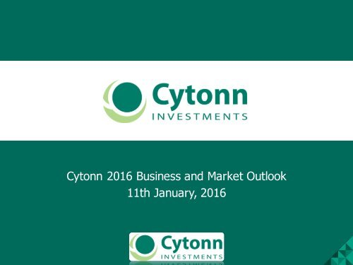 Cytonn 2016 Business and Market Outlook 11th January 2016