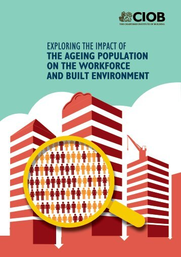 CIOB research - Exploring the impact of the ageing population on the workforce and built environment