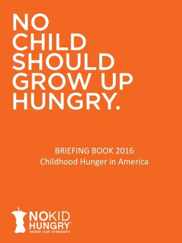 BRIEFING BOOK 2016 Childhood Hunger in America