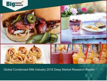 2016 Condensed Milk- Global Market Research Report