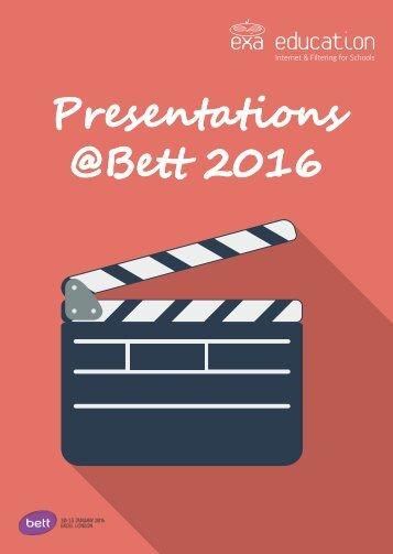 Presentations @Bett 2016