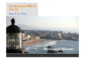 Conference IRG 41 Biarritz Welcome to Biarritz!