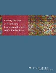Closing the Gap in Healthcare Leadership Diversity A Witt/Kieffer Study