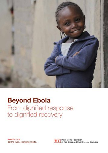 Beyond Ebola From dignified response to dignified recovery