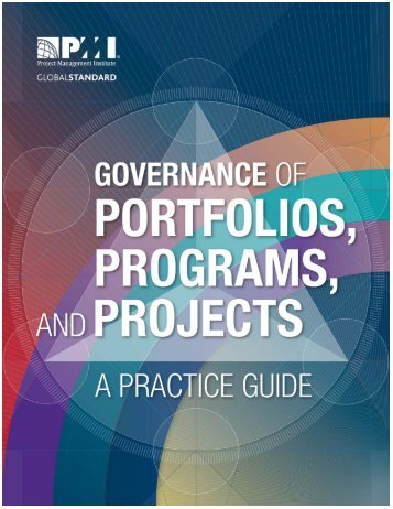 GOVERNANCE OF PORTFOLIOS PROGRAMS AND PROJECTS A PRACTICE GUIDE