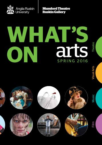 Anglia Ruskin What's On Arts Spring 2016