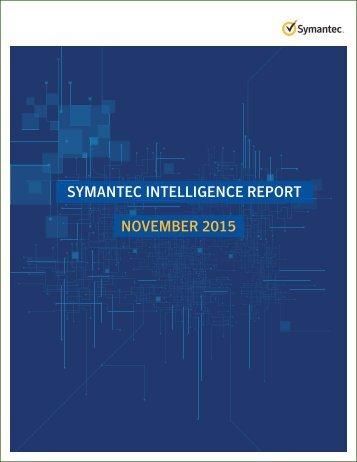 SYMANTEC INTELLIGENCE REPORT NOVEMBER 2015