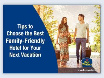 Travellers Guide: Tips to Choose a Best Western Hotel