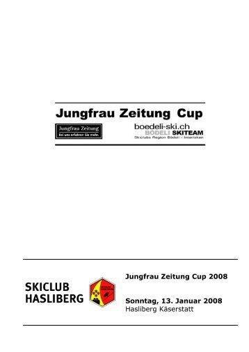 Jungfrau Zeitung Cup 2008 Sonntag, 13. Januar 2008 Hasliberg ...