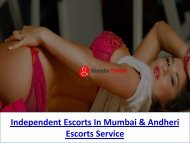 Independent Escorts In Mumbai Escorts , Andheri Escorts & Bandra scorts Service