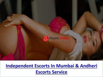 Independent Escorts In Mumbai Escorts , Andheri Escorts & Bandra scorts Service