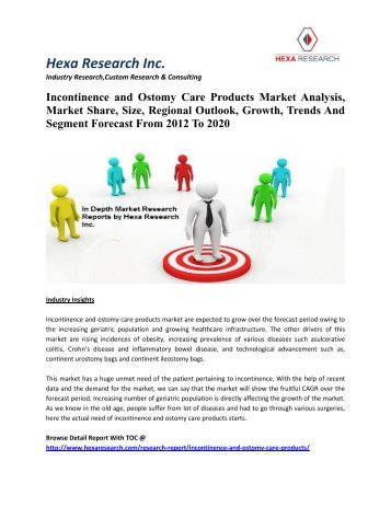 Incontinence and Ostomy Care Products Market Analysis, Market Share, Size, Regional Outlook, Growth, Trends And Segment Forecast From 2012 To 2020