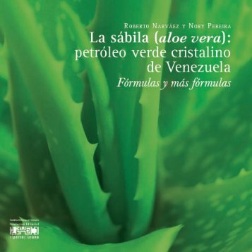 La sábila (aloe vera) petróleo verde cristalino de Venezuela