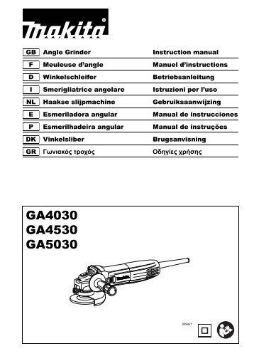 Makita SMERIGLIATRICE ANGOLARE 115mm - GA4530 - Manuale Istruzioni