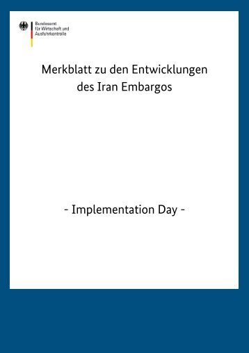 Merkblatt zu den Entwicklungen des Iran Embargos - Implementation Day -